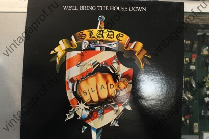Slade well bring the house down
